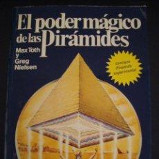 Libros de segunda mano: EL PODER MAGICO DE LAS PIRAMIDES. MAX TOTH Y GREG NIELSEN. MARTINEZ ROCA.. Lote 56719215