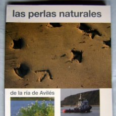 Libros de segunda mano: LAS PERLAS NATURALES DE LA RÍA DE AVILÉS. 1ª EDICIÓN 2007. Lote 56741242