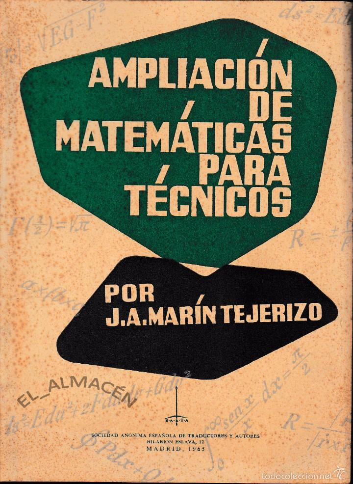 AMPLIACIÓN DE MATEMÁTICAS PARA TÉCNICOS (MARÍN TEJERIZO 1965) SIN USAR (Libros de Segunda Mano - Ciencias, Manuales y Oficios - Física, Química y Matemáticas)
