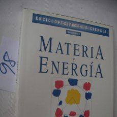 Second hand books of Sciences - GRAN TOMO - MATERIA Y ENERGIA - 56859096