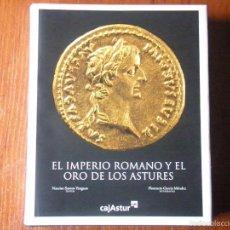 Libros de segunda mano: LIBRO EL IMPERIO ROMANO Y EL ORO DE LOS ASTURES. Lote 56887298