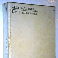 Libros de segunda mano de Ciencias: ALGEBRA LINEAL POR LUIS TEJERO ESCRIBANO DE ED. UNED EN MADRID 1994. Lote 148560556