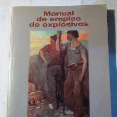 Libros de segunda mano: MANUAL DE EMPLEO DE EXPLOSIVOS - MINISTERIO DE INDUSTRIA. Lote 56900513
