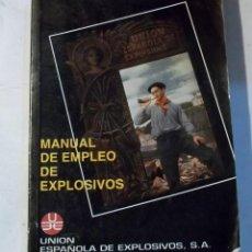 Libros de segunda mano: MANUAL DE EMPLEO DE EXPLOSIVOS -UNION ESPAÑOLA DE EXPLOSIVOS. Lote 56900595