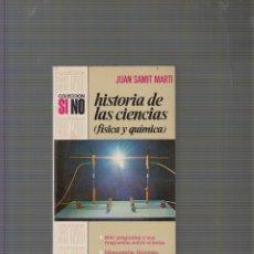 Libros de segunda mano de Ciencias: HISTORIA DE LAS CIENCIAS. FISICA Y QUIMICA / JUAN SAMIT MARTI -ED. BRUGUERA. Lote 56918719
