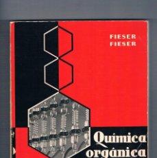 Libros de segunda mano de Ciencias: QUÍMICA ORGÁNICA FUNDAMENTAL FIESER EDITORIAL REVERTE, S.A. 1964. Lote 56943051