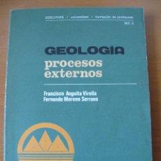 Libros de segunda mano: GEOLOGÍA ( PROCESOS EXTERNOS ).- F. ANGUITA, VIRELLA, F.MORENO SERRANO.- EDELVIVES UNIVERSIDAD. Lote 56970831