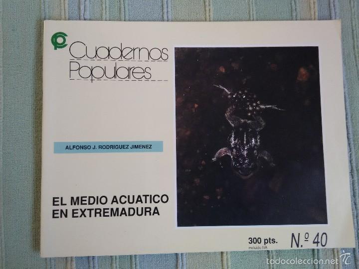 EL MEDIO ACUATICO EN EXTREMADURA. ALFONSO J. RODRÍGUEZ JIMÉNEZ. CUADERNOS POPULARES, Nº 40 (Libros de Segunda Mano - Ciencias, Manuales y Oficios - Biología y Botánica)