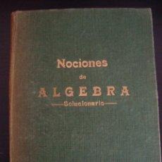Libros de segunda mano de Ciencias: NOCIONES DE ALGEBRA SOLUCIONARIO. EDICIONES BRUÑO 1962 CON FIRMA DE AUTOR. TAPA DURA.. Lote 57011019