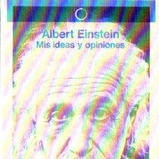 Libros de segunda mano de Ciencias: ALBERT EINSTEIN : MIS IDEAS Y OPINIONES (BOSCH, 1981). Lote 57061235