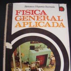 Libros de segunda mano de Ciencias: FISICA GENERAL APLICADA. FRANCISCO F. SINTES OLIVES. ED RAMON SOPENA TAPA DURA 1969. CON DIBUJOS.. Lote 57105915