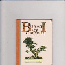 Libros de segunda mano: BONSAI - SUS CUIDADOS - ED. NEAGARI PRESS 1994. Lote 57107693