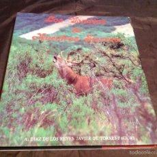 Libros de segunda mano: LOS VENADOS DE NUESTRAS SIERRAS 1990 A. DÍAZ REYES Y JAVIER DE TORRES FAGUAS. Lote 57111039