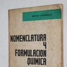 Libros de segunda mano de Ciencias: NOMENCLATURA Y FORMULACION QUIMICA POR JOSE Mª CAVANILLAS -ED DOSSAT 1972. Lote 57139893