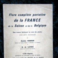 Libros de segunda mano: FLORE COMPLÈTE PORTATIVE DE LA FRANCE, DE LA SUISSE ET DE LA BELGIQUE - BONNIER GASTON / LAYENS /G.. Lote 57143102