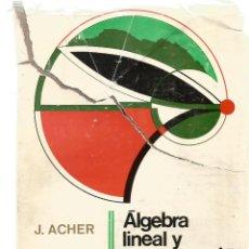 Libros de segunda mano de Ciencias: J. ACHER. ALGEBRA LINEAL Y PROGRAMACION LINEAL. MONTANER Y SIMON, S.A.. Lote 57159452