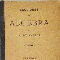 Libros de segunda mano de Ciencias: REY PASTOR : LECCIONES DE ALGEBRA. FASCÍCULO I. (1946) . Lote 57257468