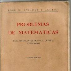Libros de segunda mano de Ciencias: PROBLEMAS DE MATEMATICAS PARA ESTUDIANTES DE FISICA, QUIMICA E INGENIERIA. JOSE Mª IÑIGUEZ Y ALMECH. Lote 57258644