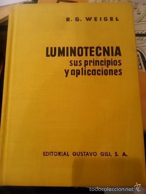 LUMINOTECNIA, SUS PRINCIPIOS Y APLICACIONES (BARCELONA, 1957) (Libros de Segunda Mano - Ciencias, Manuales y Oficios - Física, Química y Matemáticas)