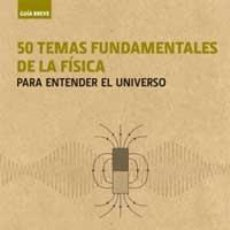 Libros de segunda mano de Ciencias: 50 TEMAS FUNDAMENTALES DE FÍSICA - CLEGG, BRIAN. Lote 57979292