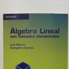 Libros de segunda mano de Ciencias: ALGEBRA LINEAL CON METODOS ELEMENTALES - LUIS MIGUEL MERINO / EVANGELINA SANTOS - MATEMATICAS. Lote 57343057