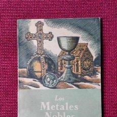 Libros de segunda mano de Ciencias: LOS METALES NOBLES. GASSIOT LLORENS. COLECCIÓN ESTUDIO 7. Lote 57375541