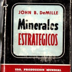 Libros de segunda mano: DE MILLE : MINERALES ESTRATÉGICOS (AGUILAR, 1949). Lote 57379205