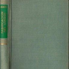Libros de segunda mano de Ciencias: SALMANG : FUNDAMENTOS FÍSICO QUÍMICOS DE FABRICACIÓN DE VIDRIO (AGUILAR, 1962). Lote 57379403