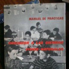 Libros de segunda mano de Ciencias - MANUAL DE PRACTICAS-INICIACION A LAS CIENCIAS FISICO-NATURALES - 57387887