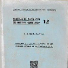 Second hand books of Sciences - MEMORIAS DE MATEMÁTICA DEL INSTITUTO JORGE JUAN Nº 12 (PÉREZ-CACHO, CSIC 1951) SIN USAR - 57398688