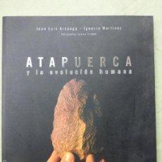 Libros de segunda mano: ATAPUERCA Y LA EVOLUCIÓN HUMANA DE JUAN LUIS ARSUAGA E IGNACIO MARTÍNEZ - CAIXA - TAPA DURA. Lote 57498850