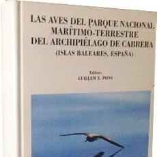 Libros de segunda mano: LAS AVES DEL ARCHIPIÉLAGO DE CABRERA (ISLAS BALEARES) FOTOGRAFÍAS A COLOR. ORNITOLOGÍA. MEDITERRÁNEO. Lote 57499926