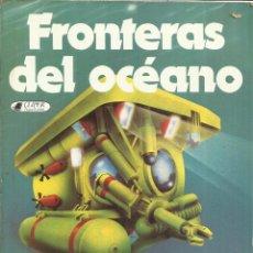 Libros de segunda mano: FRONTERAS DEL OCÉANO. CLIPER. EDITORIAL PLAZA & JANES. BARCELONA. 1981. Lote 57504414