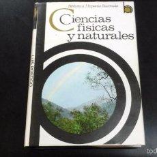 Libros de segunda mano de Ciencias: CIENCIAS FISICAS Y NATURALES, LUIS POSTIGO BIBLIOTECA HISPANIA ILUSTRADA. Lote 57513838