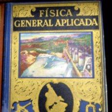 Libros de segunda mano de Ciencias: FISICA GENERAL APLICADA - RAMON SOPENA - 1955. Lote 57522179