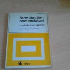 Libros de segunda mano de Ciencias: FORMULACION Y NOMENCLATURA: QUIMICA INORGANICA. Lote 57549357