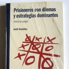 Libros de segunda mano de Ciencias: PRISIONEROS CON DILEMAS Y ESTRATEGIAS DOMINANTES - TEORIA DE JUEGOS - JORDI DEULOFEU. Lote 235203815