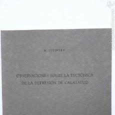 Libros de segunda mano: M. JULIVERT. OBSERVACIONES SOBRE LA TECTÓNICA DE LA DEPRESIÓN DE CALATAYUD. SABADELL, 1954. Lote 215558221