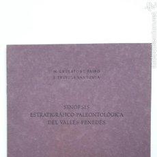 Libros de segunda mano: M. CRUSAFONT. J. TRUYOLS. SINOPSIS ESTRATIGRÁFICO-PALEONTOLÓGICA DEL VALLÉS-PENEDÉS. SABADELL, 1954. Lote 57650108