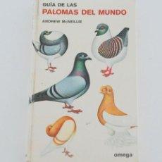 Libros de segunda mano: GUÍA DE LAS PALOMAS DEL MUNDO. ANDREW MCNEILLIE. OMEGA. COLOMBOFILIA. AÑO 1978. Lote 57727642