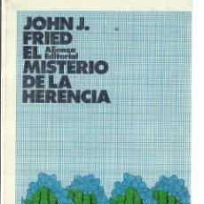 Libros de segunda mano: EL MISTERIO DE LA HERENCIA. JOHN J. FRIED. ALIANZA EDITORIAL. MADRID. 1973. Lote 57745984