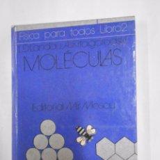 Libros de segunda mano de Ciencias: MOLECULAS. FISICA PARA TODOS. LIBRO 2. L.D. LANDAU. A.I. KITAIGORODSKI. EDITORIAL MIR MOSCU. TDK283. Lote 132849637