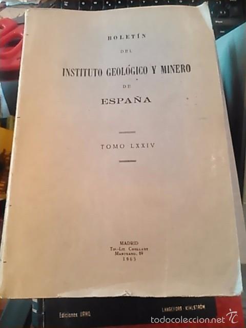BOLETÍN DEL INSTITUTO GEOLÓGICO Y MINERO DE ESPAÑA. TOMO LXXIV (MADRID, 1963) (Libros de Segunda Mano - Ciencias, Manuales y Oficios - Paleontología y Geología)