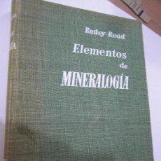 Libros de segunda mano: ELEMENTOS DE MINERALOGÍA. RUTLEY-READ.. Lote 57799350