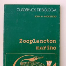 Libros de segunda mano - CUADERNOS DE BIOLOGIA. ZOOPLANCTON MARINO. JOHN H. WICKSTEAD. EDICIONES OMEGA 1979. - 57812722