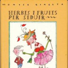 Libros de segunda mano: MONTSE GINESTA, HERBES I FRUITS PER SEDUIR, EMPURIES, BARCELONA, 1991. Lote 57814616
