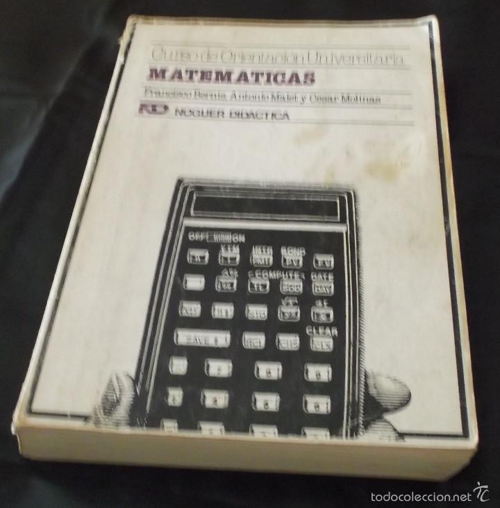 MATEMATICAS CURSO DE ORIENTACION UNIVERSITARIA FRANCISCO BERNIS,ANTONIO MALET Y CESAR MOLINAS (Libros de Segunda Mano - Ciencias, Manuales y Oficios - Física, Química y Matemáticas)