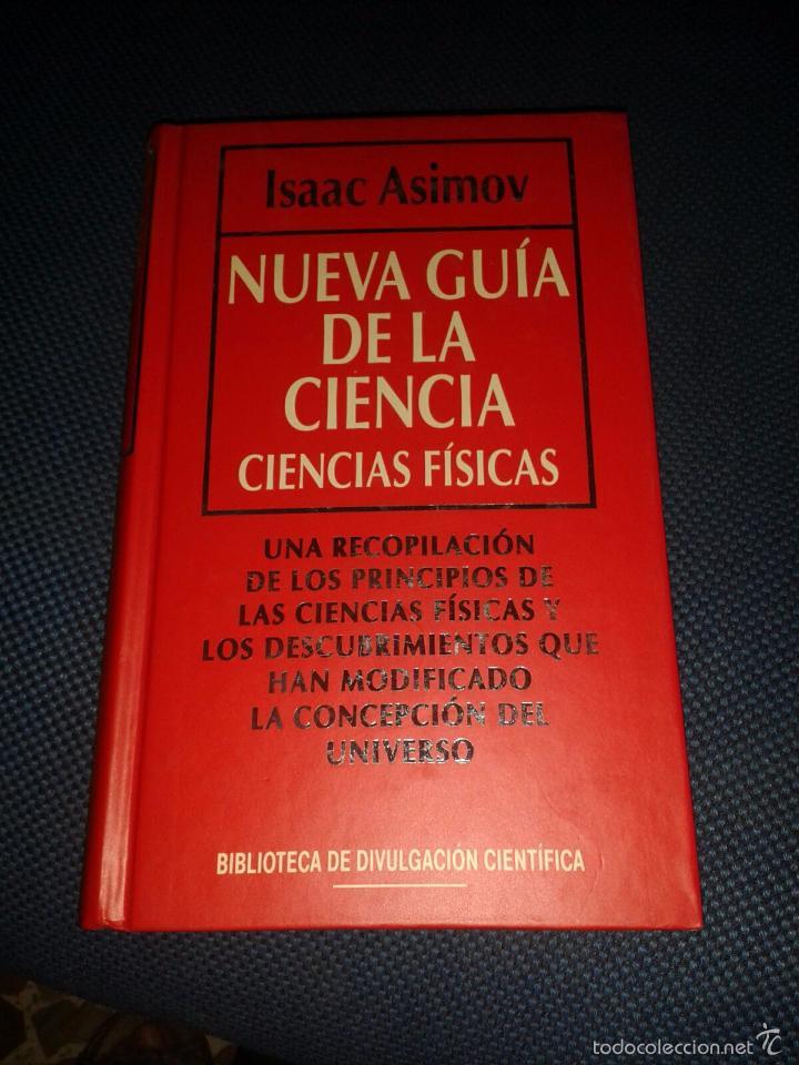NUEVA GUIA DE LA CIENCIA. CIENCIAS FISICAS.ISAAC ASIMOV (Libros de Segunda Mano - Ciencias, Manuales y Oficios - Física, Química y Matemáticas)