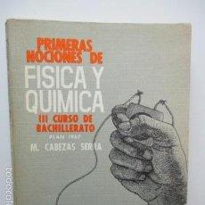 Libros de segunda mano de Ciencias: PRIMERAS NOCIONES DE FÍSICA Y QUÍMICA. II CURSO DE BACHILLERATO. 1969 DE M. CABEZAS SERRA . Lote 57941341