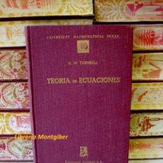 Libros de segunda mano de Ciencias: TEORIA DE ECUACIONES . AUTOR : TURNBULL, H.W. . Lote 57949860